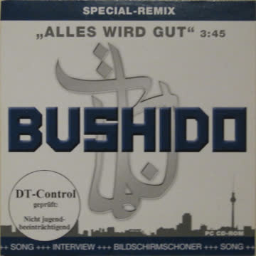 Bushido - Alles wird gut (Special Remix)