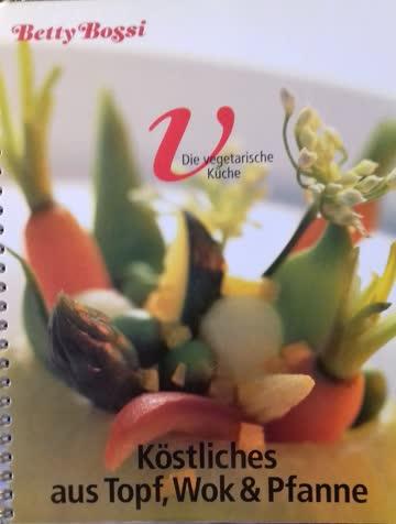 Betty Bossi Köstliches aus Topf, Wok & Pfanne