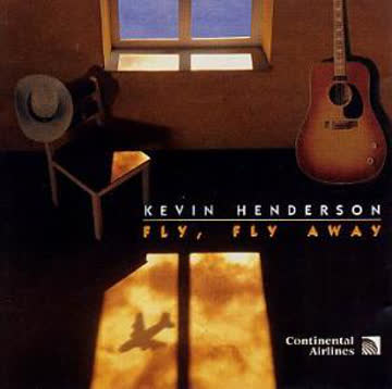 cd kevin henderson - fly, fly away