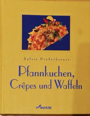 Pfannkuchen, Crepes und Waffeln