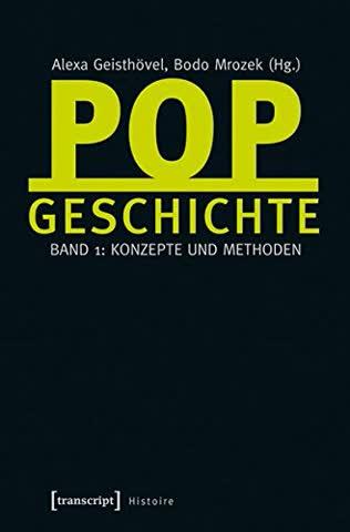 Popgeschichte: Band 1: Konzepte und Methoden (Histoire)