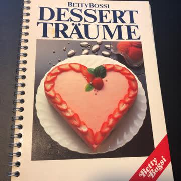 Betty Bossi Dessertträume. 160 Seiten. guter Zustand