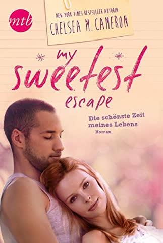 My Sweetest Escape - Die schönste Zeit meines Lebens (Young Adult)