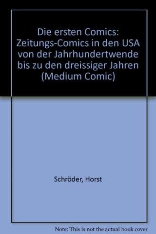 Die ersten Comics - Zeitungs: Comics in den USA von der Jahrhundertwende bis zu den dreißiger Jahren