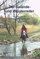 Der Gelände- und Wanderreiter: Grundwissen für Gelände- und Wanderreiter