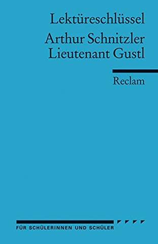 Lektüreschlüssel zu Arthur Schnitzler: Lieutenant Gustl (Reclams Universal-Bibliothek)
