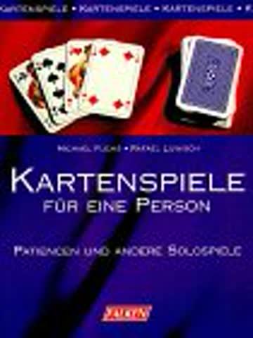 Kartenspiele für eine Person. Patiencen und andere Solospiele.