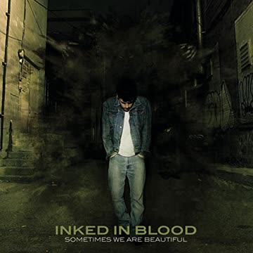 Inked In Blood - Sometimes We Are Beautiful