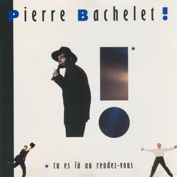 Pierre Bachelet - Tu es là au rendez-vous