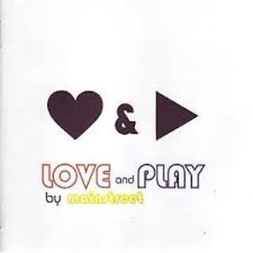Mainstreet - Love and Play