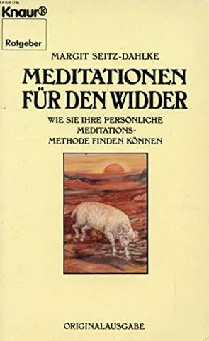 Meditationen für den Widder: Wie Sie Ihre persönliche Meditationsmethode finden können (Knaur Taschenbücher. Ratgeber)