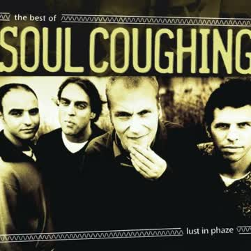Soul Coughing - Lust in Phaze-the Best of...