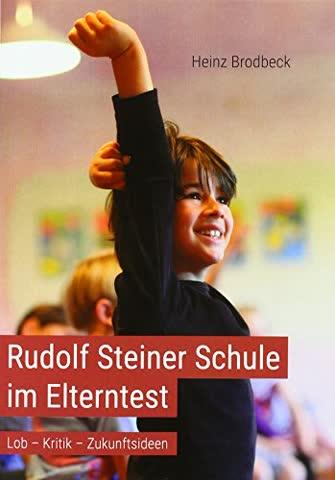 Rudolf Steiner Schule im Elterntest: Lob - Kritik - Zukunftsideen