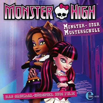 Monster High - Monster- oder Musterschule - Das Original-Hörspiel zum Film