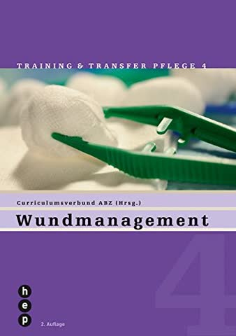 Wundmanagement: Training und Transfer Pflege, Heft 4
