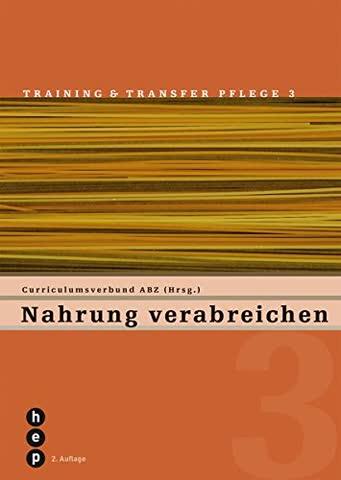 Nahrung verabreichen: Training und Transfer Pflege, Heft 3
