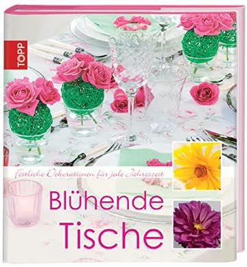 Blühende Tische: Tischdekorationen für jede Jahreszeit