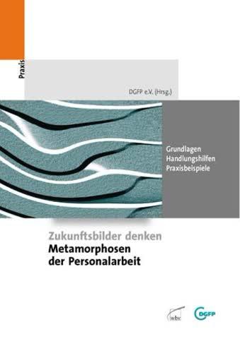 Zukunftsbilderdenken - Metamorphosen der Personalarbeit