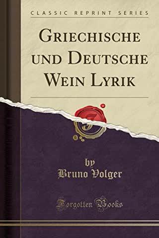 Griechische und Deutsche Wein Lyrik (Classic Reprint)