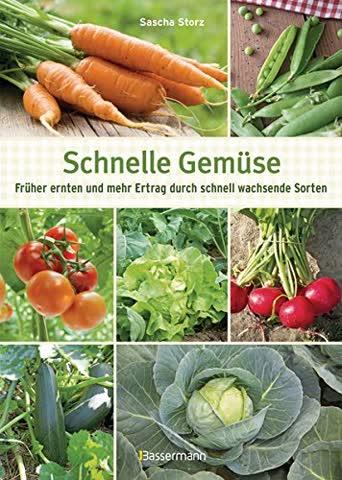 Schnelle Gemüse: Früher ernten und mehr Ertrag durch schnell wachsende Sorten