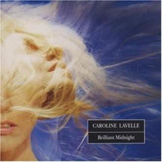 Caroline Lavelle - Brilliant Midnight