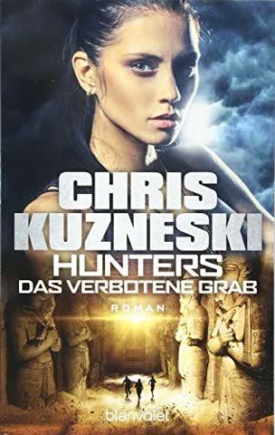 Hunters - Das verbotene Grab: Roman (The Hunters, Band 2)