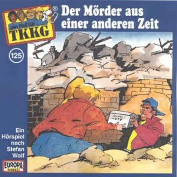 Tkkg - Ein Fall fuer TKKG - Folge 125: Der Moerder aus einer anderen Zeit