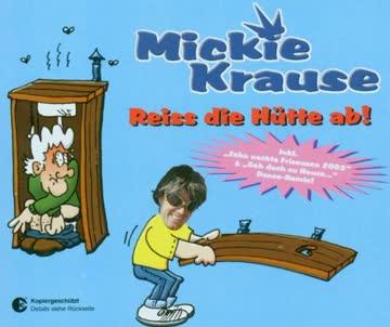 Mickie Krause - Reiss Die Huette Ab