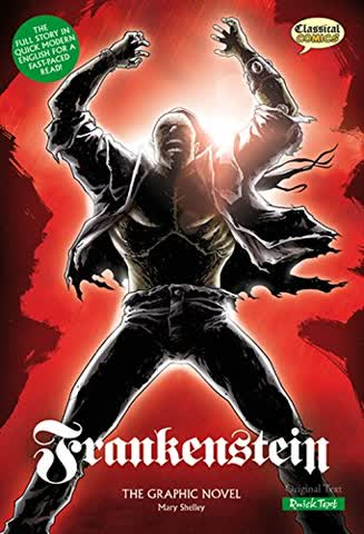 Frankenstein (Classical Comics): The Graphic Novel