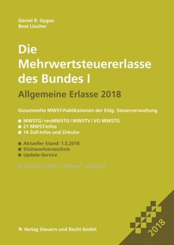 Die Mehrwertsteuererlasse des Bundes I 2018: Allgemeine Erlasse (inkl. MWST-Infos)