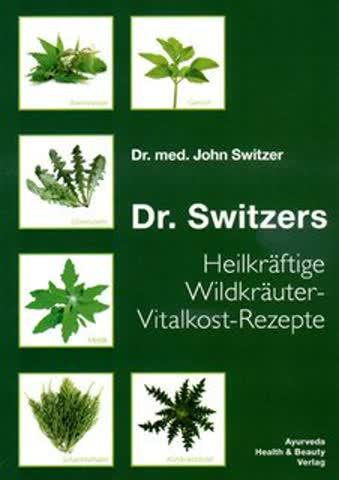Dr. Switzers Heilkräftige Wildkräuter-Vitalkost-