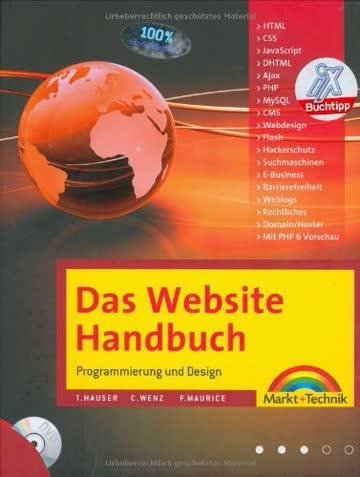Das Website Handbuch - das ganze Buch in Farbe, mit DVD und kostenlosem PHP- Editor: Programmierung und Design (Kompendium/Handbuch)