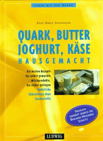 Quark, Butter, Joghurt, Käse hausgemacht