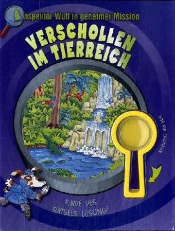 Verschollen im Tierreich: Inspektor Wuff in geheimer Mission (mit Lupe)