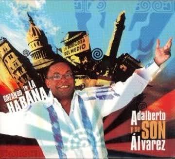 Alberto Y Su Son Alvarez - Gozando en la Habana