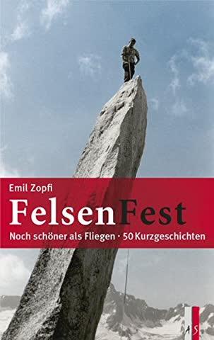 FelsenFest - Noch schöner als Fliegen: 50 Kurzgeschichten