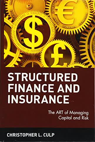 Structured Finance and Insurance: The ART of Managing Capital and Risk (Wiley Finance)
