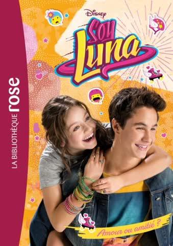 Soy Luna 03 - Amour ou amitié ?