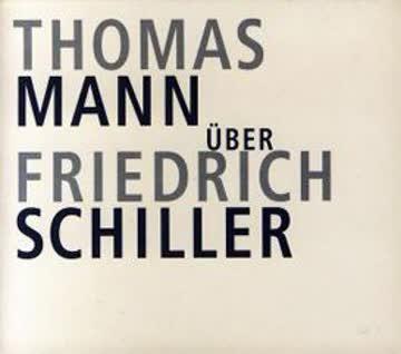 Thomas Mann über Friedrich Schiller