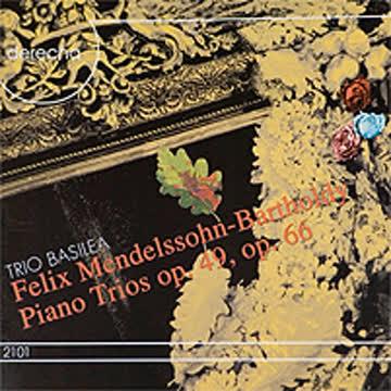 Trio Basilea: Klaviertrios von Felix Mendelssohn