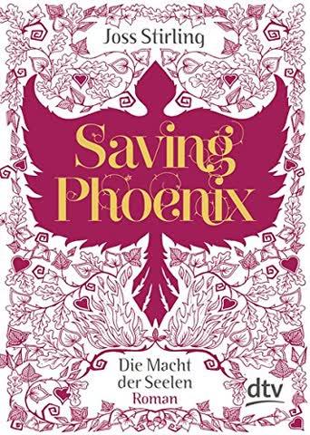 Saving Phoenix - Die Macht der Seelen 2