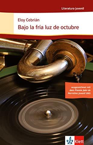 Bajo la fría luz de octubre: Spanische Lektüre für das 4. Lernjahr. Originaltext mit Annotationen (Literatura Juvenil)