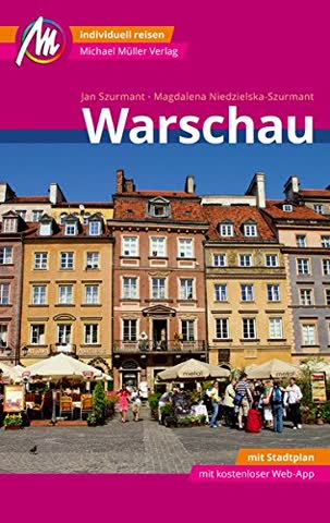 Warschau MM-City Reiseführer Michael Müller Verlag: Individuell reisen mit vielen praktischen Tipps und Web-App mmtravel.com