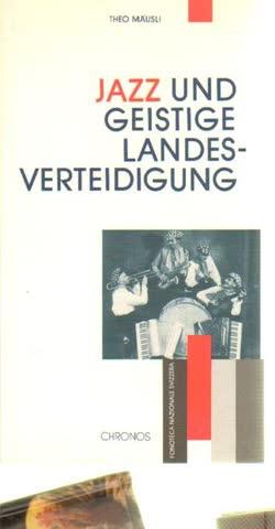 Jazz und geistige Landesverteidigung (inkl. CD)
