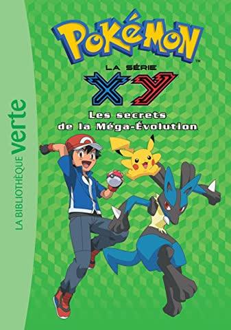 Pokémon : la série XY, Tome 18 : Les secrets de la méga-évolution