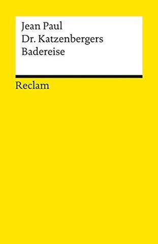 Dr. Katzenbergers Badereise (Reclams Universal-Bibliothek)