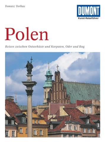 Polen: reisen zwischen Ostseeküste und Karpaten, Oder und Bug (DuMont Kunst-Reiseführer)