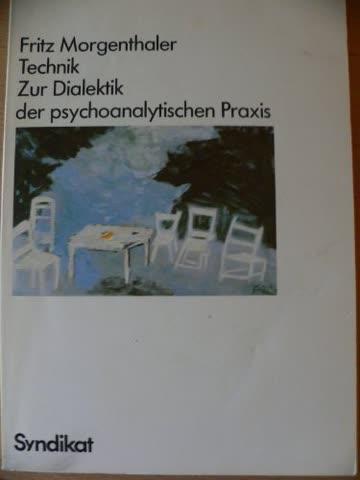 Technik. Zur Dialektik der psychoanalytischen Praxis