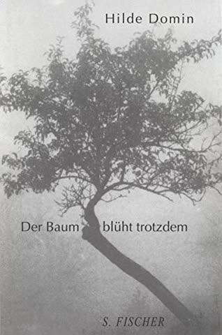 Der Baum blüht trotzdem: Gedichte