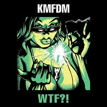 Kmfdm - Wtf